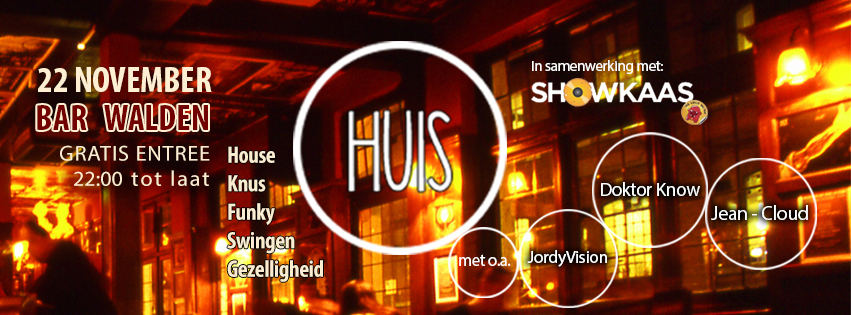 HUIS ism Showkaas - Bar Walden 22-11-2014